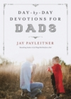 Day-by-Day Devotions for Dads - eBook