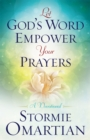 Let God's Word Empower Your Prayers : A Devotional - eBook