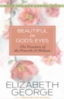 Beautiful in God's Eyes : The Treasures of the Proverbs 31 Woman - eBook