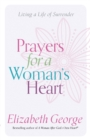 Prayers for a Woman's Heart : Living a Life of Surrender - eBook