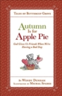 Autumn Is for Apple Pie : God Gives Us Friends When We're Having a Bad Day - Book