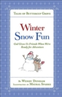Winter Snow Fun : God Gives Us Friends When We're Ready for Adventure - Book