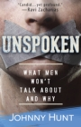 Unspoken : What Men Won't Talk About and Why - eBook