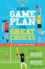 A Kid's Game Plan for Great Choices : An All-Sports Devotional - eBook
