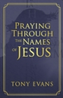 Praying Through the Names of Jesus - eBook