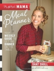 Mix-and-Match Mama (R) Meal Planner : Your Weekly Guide to Getting Dinner on the Table - Book