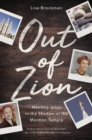 Out of Zion : Meeting Jesus in the Shadow of the Mormon Temple - eBook