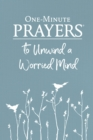 One-Minute Prayers(R) to Unwind a Worried Mind - eBook