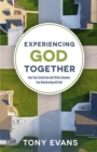 Experiencing God Together : How Your Connection with Others Deepens Your Relationship with God - eBook