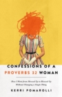 Confessions of a Proverbs 32 Woman : How I Went from Messed Up to Blessed Up Without Changing a Single Thing - eBook