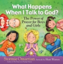 What Happens When I Talk to God? : The Power of Prayer for Boys and Girls - eBook