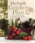 The Family Garden Plan : Grow a Year's Worth of Sustainable and Healthy Food - eBook