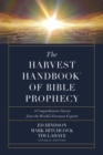 The Harvest Handbook(TM) of Bible Prophecy : A Comprehensive Survey from the World's Foremost Experts - eBook