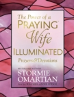 The Power of a Praying(R) Wife Illuminated Prayers and Devotions - eBook