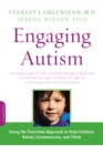 Engaging Autism : Using the Floortime Approach to Help Children Relate, Communicate, and Think - Book