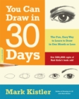 You Can Draw in 30 Days : The Fun, Easy Way to Learn to Draw in One Month or Less - Book