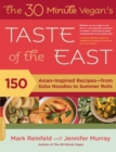 The 30-Minute Vegan's Taste of the East : 150 Asian-Inspired Recipes--from Soba Noodles to Summer Rolls - eBook