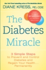 The Diabetes Miracle : 3 Simple Steps to Prevent and Control Diabetes and Regain Your Health . . . Permanently - eBook