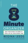 The 8 Minute Organizer : Easy Solutions to Simplify Your Life in Your Spare Time - eBook