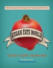 Vegan Eats World : 300 International Recipes for Savoring the Planet - eBook