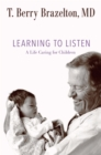 Learning to Listen : A Life Caring for Children - eBook