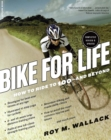 Bike for Life : How to Ride to 100--and Beyond, revised edition - eBook