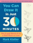 You Can Draw It in Just 30 Minutes : See It and Sketch It in a Half-Hour or Less - eBook