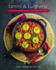 Tahini and Turmeric : 101 Middle Eastern Classics--Made Irresistibly Vegan - eBook