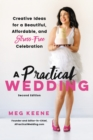 A Practical Wedding : Creative Ideas for a Beautiful, Affordable, and Stress-free Celebration - eBook