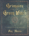 Grimoire for the Green Witch : A Complete Book of Shadows - Book