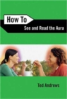 How to See and Read the Aura - Book