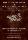 The Fourth Book of Occult Philosophy : The Companion to Three Books of Occult Philosophy - Book