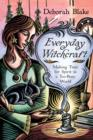 Everyday Witchcraft : Making Time for Spirit in a Too-Busy World - Book