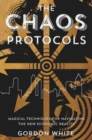 Chaos Protocols : Magical Techniques for Navigating the New Economic Reality - Book