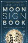 Llewellyn's 2019 Moon Sign Book : Plan Your Life by the Cycles of the Moon - Book