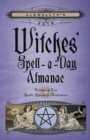 Llewellyn's 2019 Witches' Spell-A-Day Almanac : Holidays and Lore, Spells, Rituals and Meditations - Book