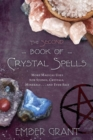 The Second Book of Crystal Spells : More Magical Uses for Stones, Crystals, Minerals and Even Salt - Book