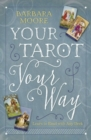 Your Tarot Your Way : Learn to Read with Any Deck - Book