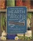 The Hearth Witch's Compendium : Magical and Natural Living for Every Day - Book