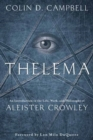 Thelema : An Introduction to the Life, Work, and Philosophy of Aleister Crowley - Book