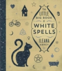 The Little Big Book of White Spells - Book