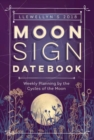 Llewellyn's Moon Sign Datebook 2018 : Weekly Planning by the Cycles of the Moon - Book