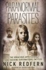 Paranormal Parasites : The Voracious Appetite of Soul-Sucking Supernatural Entities - Book