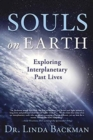 Souls on Earth : Exploring Interplanetary Past Lives - Book