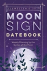 Llewellyn's 2019 Moon Sign Datebook : Weekly Planning by the Cycles of the Moon - Book