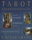 Tarot Correspondences : Ancient Secrets for Everyday Readers - Book