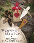 Poppet Magick : Patterns, Spells and Formulas for Poppets, Spirit Dolls and Magickal Animals - Book