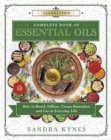 Llewellyn's Complete Book of Essential Oils : How to Blend, Diffuse, Create Remedies, and Use in Everyday Life - Book