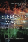 Elements of Magic : Reclaiming Earth, Air, Fire, Water and Spirit - Book