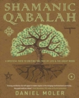 Shamanic Qabalah : A Mystical Path to Uniting the Tree of Life and the Great Work - Book